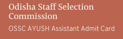 Ossc Admit card Ayush Assistant