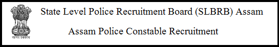 Assam Police Constable Recruitment 2021