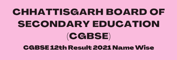 CGBSE 12th Result 2021 Name Wise