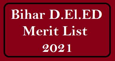 Bihar D.El.Ed 2021 Merit list