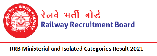 RRB Ministerial and Isolated Categories Result 2021