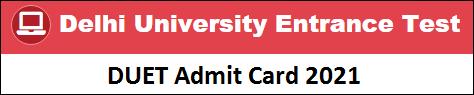 NTA DUET Admit Card 2021